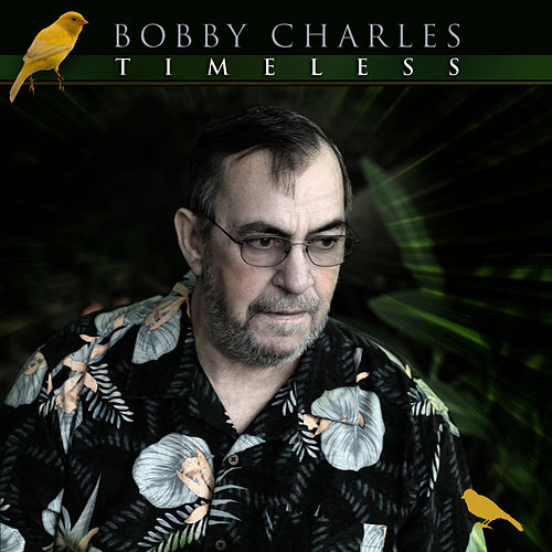 Timeless by Bobby Charles