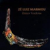 Raízes Voadoras de Zé Luiz Marmou