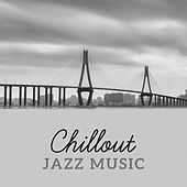 Chillout Jazz Music von Peaceful Piano