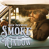 Smoke out the Window de Rick Monroe
