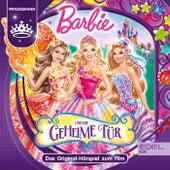 Barbie und die geheime Tür (Das Original-Hörspiel zum Film) von Barbie