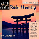 Music for Reiki Healing by Llewellyn