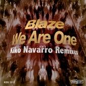 We Are One (Kiko Kavarro Remix) by Blaze