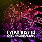 Cyber Rasta Double The Language Barrier by Various Artists