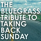 The Bluegrass Tribute to Taking Back Sunday by Pickin' On
