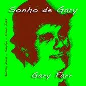 Sonho De Gary by Gary Farr
