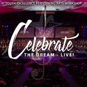 Celebrate the Dream (Live) by Youth Excellence Performing Arts Workshop