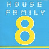 House Family, Vol. 8 von Various Artists