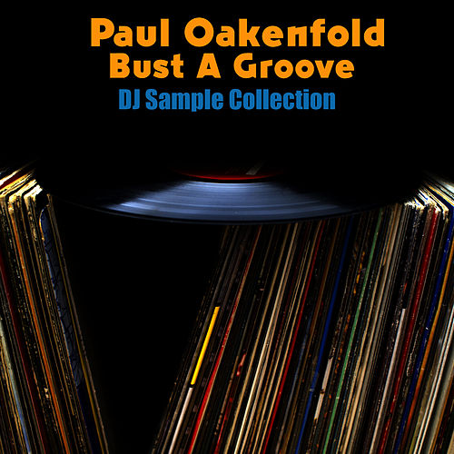 Bust A Groove - DJ Sample Collection by Paul Oakenfold