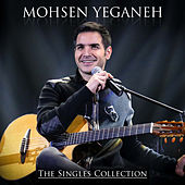 Mohsen Yeganeh: The Singles Collection von Mohsen Yeganeh