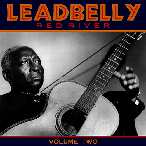 Red River Vol 2 by Leadbelly