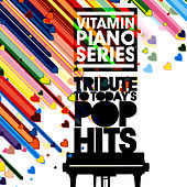 The Piano Tribute to Today's Pop Hits, Vol. 1 - EP by Vitamin Piano Series