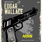 Edgar Wallace und der Fall: Arsen (Edgar Wallace Reihe 12) von Edgar Wallace Edgar Wallace Reihe