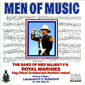Men of Music by The Band Of Her Majesty''s Royal Marines