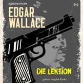 Edgar Wallace und der Fall: Die Lektion (Edgar Wallace Reihe 11) von Edgar Wallace Edgar Wallace Reihe