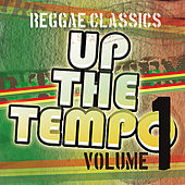 Up the Tempo - Reggae Classics Vol. 1 by Various Artists
