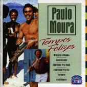 Tempos Felizes de Paulo Moura