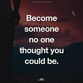 Become Someone No One Thought You Could Be (Motivational Speech) de Fearless Motivation