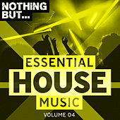 Nothing But... Essential House Music, Vol. 04 - EP de Various Artists
