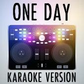 One Day (Karaoke Version) [Originally Performed by Logic & Ryan Tedder] by Tommy W