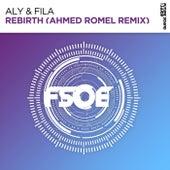 Rebirth (Ahmed Romel Remix) by Aly & Fila