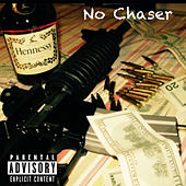 No Chaser by Tye Gambino