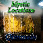 Mystic Locations by Qimmeis
