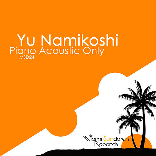 Piano Acoustic Only - EP by Yu Namikoshi