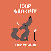 Loup choriste - Collection Loup Musicien de Various Artists