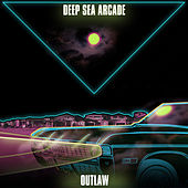 Outlaw by Deep Sea Arcade