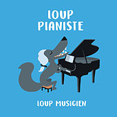 Loup pianiste - Collection Loup Musicien de Various Artists