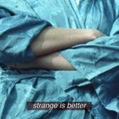 Strange Is Better de Chinah