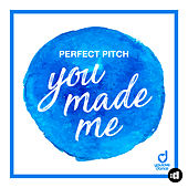 You Made Me by Perfect Pitch