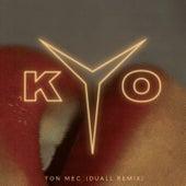 Ton mec (DUALL remix) de kyo
