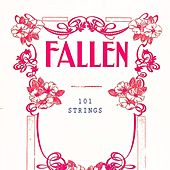 Fallen by 101 Strings Orchestra