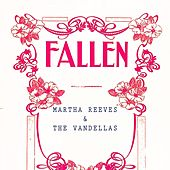 Fallen von Martha and the Vandellas