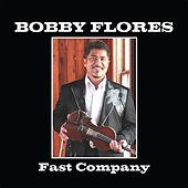 Fast Company by Bobby Flores