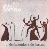 ... de Funerales y de Fiestas by De Los Pueblos