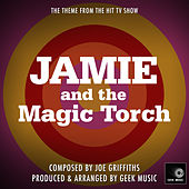 Jamie And The Magic Torch - Main Theme by Geek Music