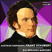 Austrian Composers: Franz Schubert Six Grandes Marches by Classical Piano 101