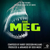 The Meg - To Our Friends - Main Theme by Geek Music