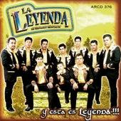 Y Esta Es Leyenda!!! by La Leyenda De Servando Montalva