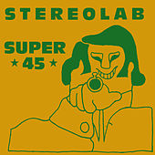 Super 45 by Stereolab