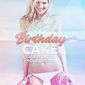 Birthday Cake (Danny Dove House Mix) by Jack Rose