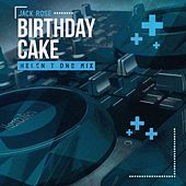 Birthday Cake (Helen T Dnb Mix) by Jack Rose