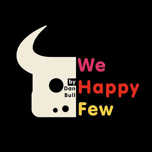 We Happy Few by Dan Bull