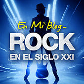 En mi blog - Rock en el siglo XXI de Various Artists