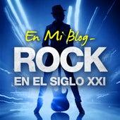 En mi blog - Rock en el siglo XXI de Various Artists