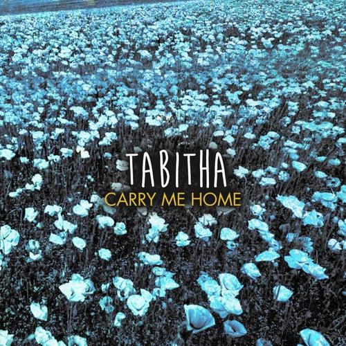 Carry Me Home van Tabitha