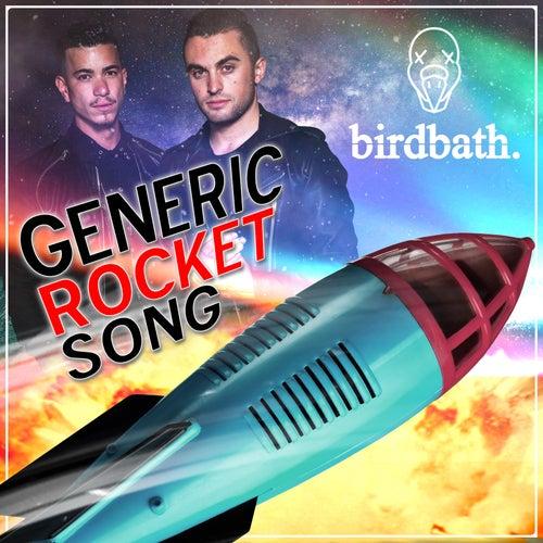 Generic Rocket Song by Bird Bath